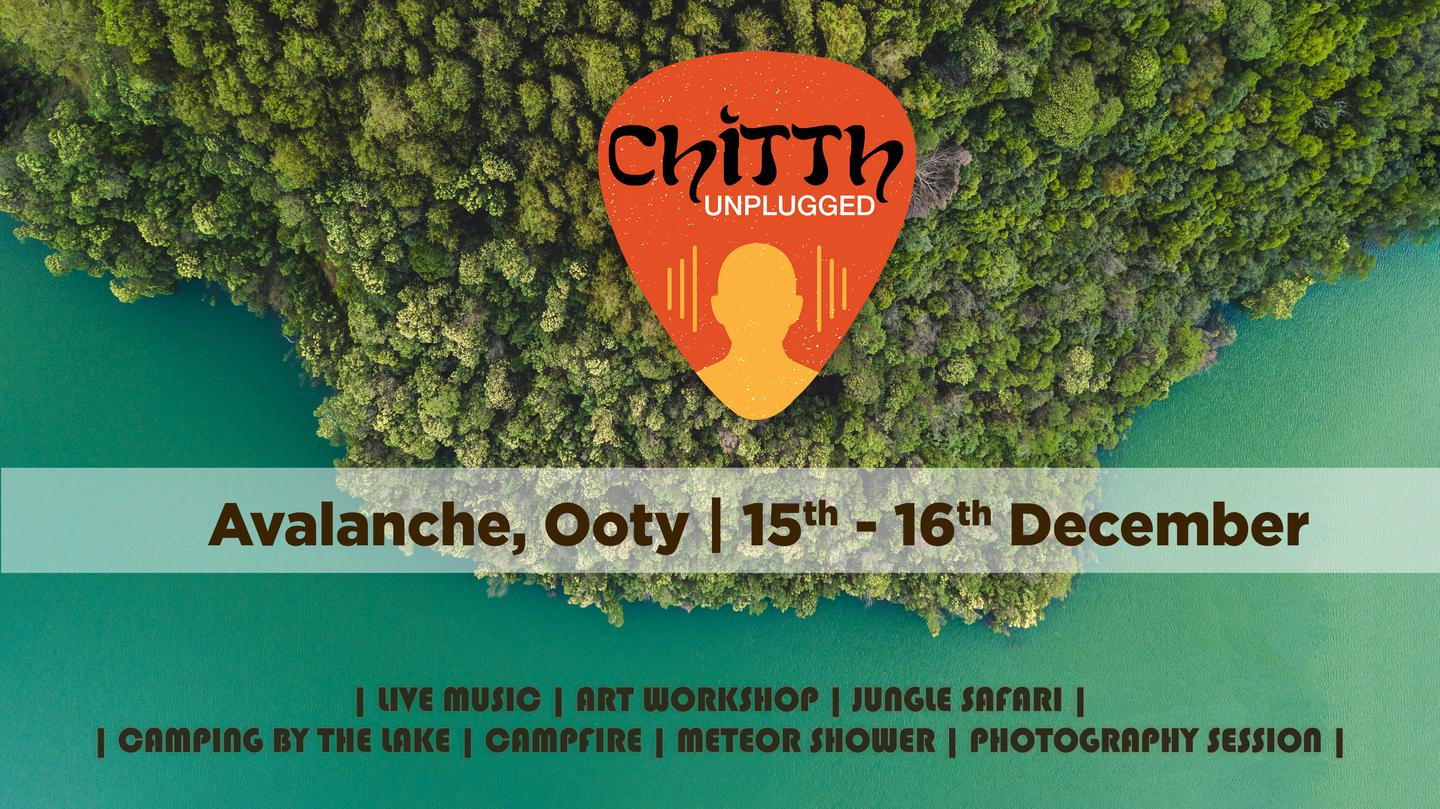 Chitth Unplugged - Ooty